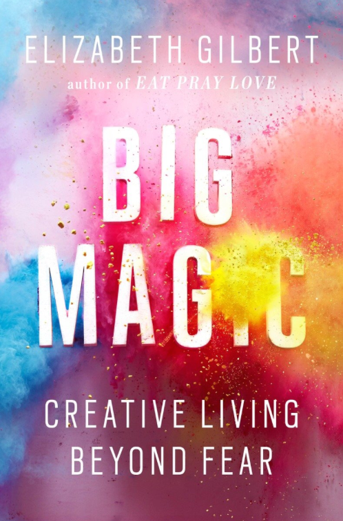 Self Help Book Review: Big Magic