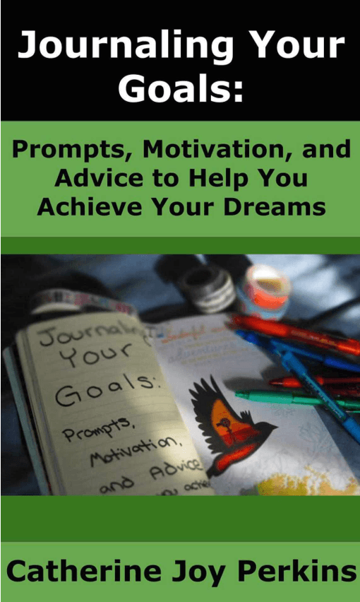 Journaling Your Goals – Catherine Joy Perkins