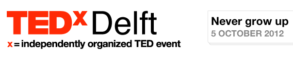 TedxDelft: Never Grow Up, Part I!