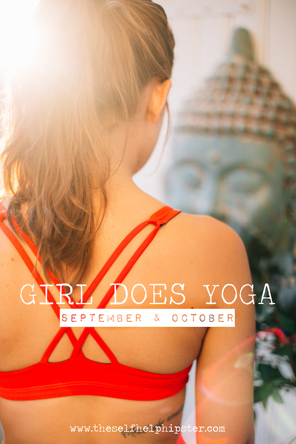 Girl Does Yoga: September & October