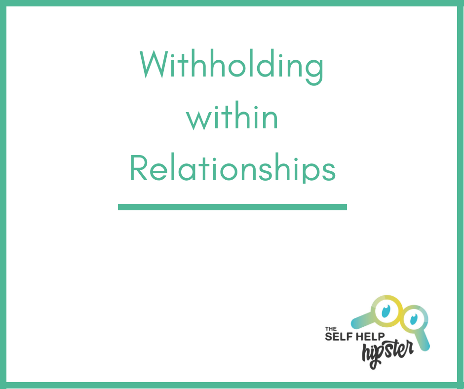 Withholding In Relationships: An Essay