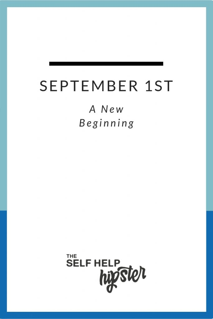 September 1st: Use it As A New Beginning
